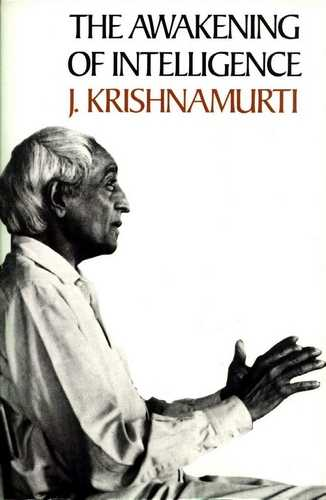 Krishnamurti - The Awakening of Intelligence