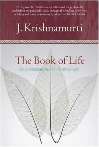 Krishnamurti - The Book of Life - Daily Meditations