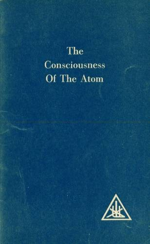 Alice Bailey - The Consciousness of the Atom
