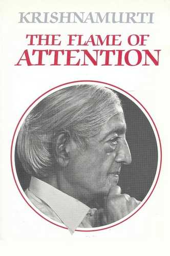 Krishnamurti - The Flame of Attention