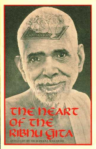 Ramana Maharshi - The Heart of the Ribhu Gita