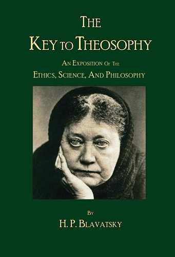H.P. Blavatsky - The Key to Theosophy