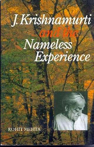 Rohit Mehta - J. Krishnamurti and the Nameless Experience