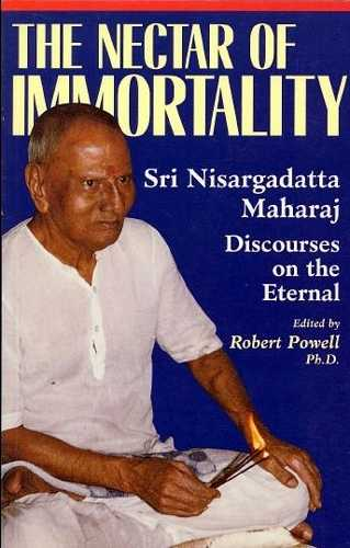 Nisargadatta Maharaj - The Nectar of Immortality