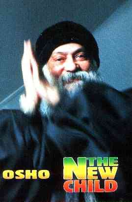 Osho Rajneesh - The New Child