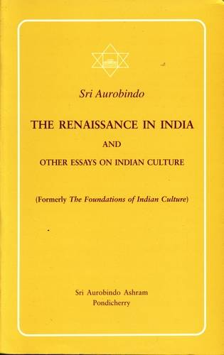 Sri Aurobindo - The Renaissance in India