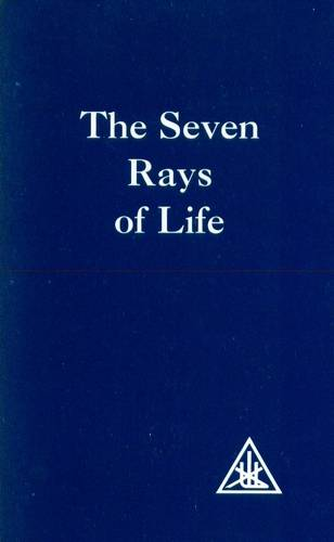 Alice Bailey - The Seven Rays of Life