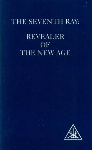 Alice Bailey - The Seventh Ray - Revealer of a New Age