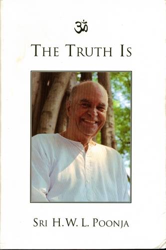H.W.L. Poonja - The Truth Is