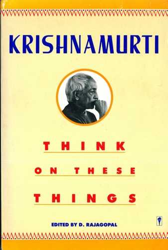 Krishnamurti - Think on These Things