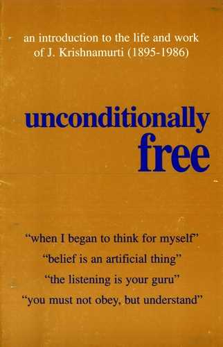 Krishnamurti - Unconditionally Free