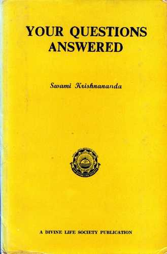 Swami Krishnananda - Your Questions Answered