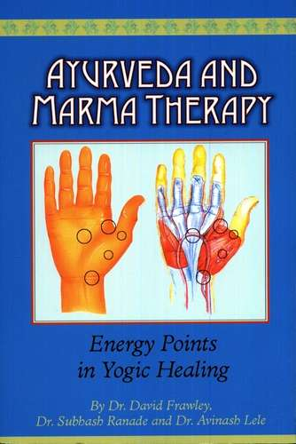 David Frawley - Ayurveda and Marma Therapy