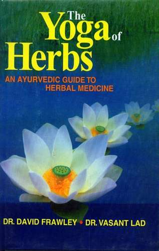 David Frawley and Vasant Lad - The Yoga of Herbs