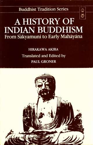Hirakawa Akira - A History of Indian Buddhism