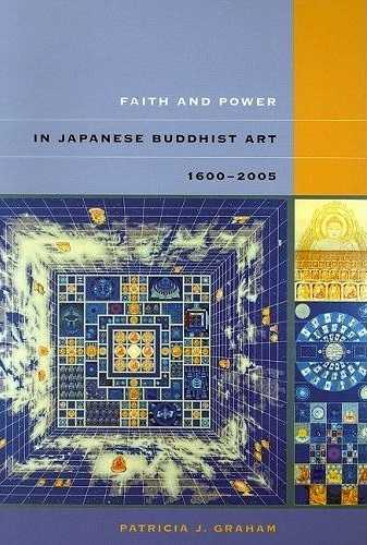 Patricia Graham - Faith and Power in Japanese Buddhist Art - Click pe imagine pentru închidere