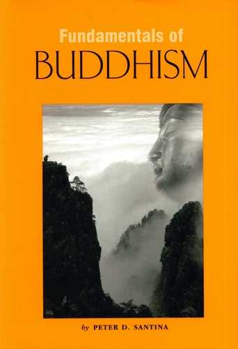 Peter D. Santina - Fundamentals of Buddhism