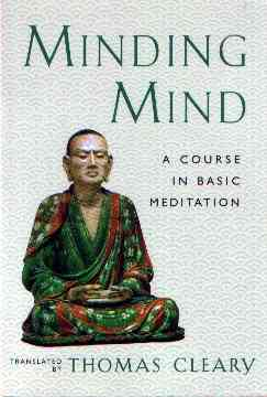 Thomas Cleary - Minding Mind - A Course in Basic Meditation