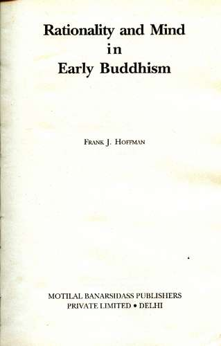 Frank J. Hoffman - Rationality and Mind in Early Buddhism