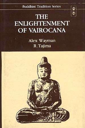 Alex Wayman, R. Tajima - The Enlightenment of Vairocana