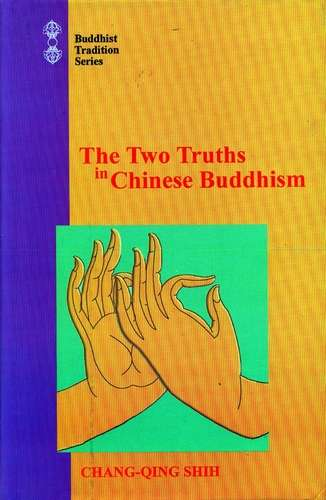 Chang-Quin Shih - The Two Truths in Chinese Buddhism