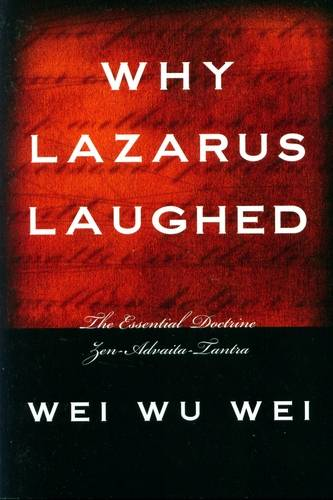 Wei Wu Wei - Why Lazarus Laughed - Click pe imagine pentru închidere