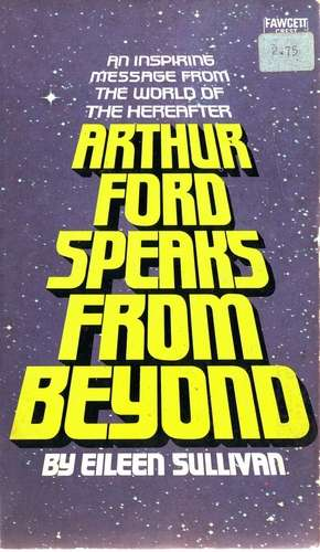 Eileen Sullivan - Arthur Ford Speaks from Beyond