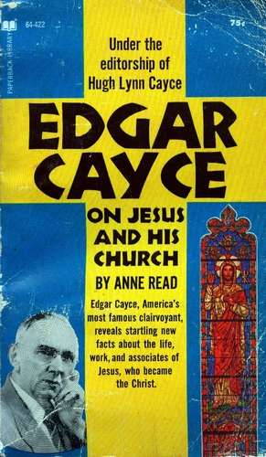 Anne Read - Edgar Cayce on Jesus and His Church