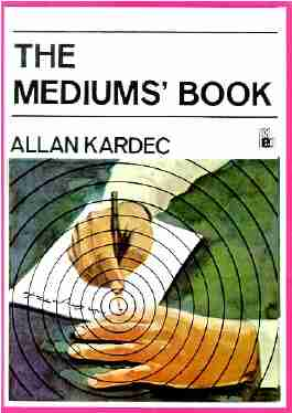 Allan Kardec - The Medium's Book