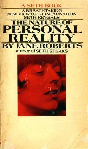 Jane Roberts - The Nature of Personal Reality