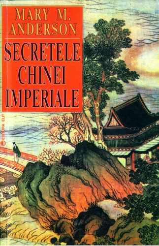 Mary M. Anderson - Secretele Chinei imperiale