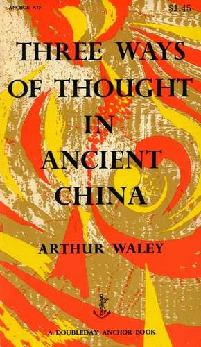 Arthur Waley - Three Ways of Thought in Ancient China