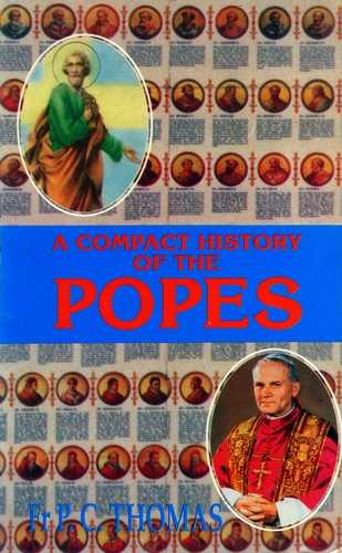 P.C. Thomas - A Compact History of the Popes
