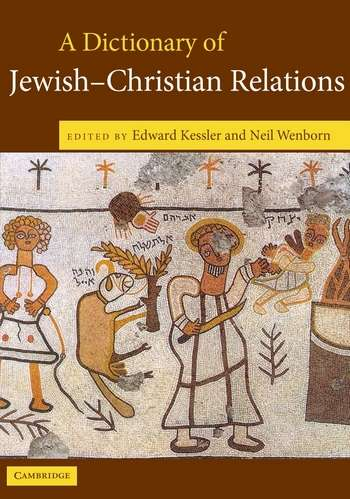 Edward Kessler - A Dictionary of Jewish-Christian Relations