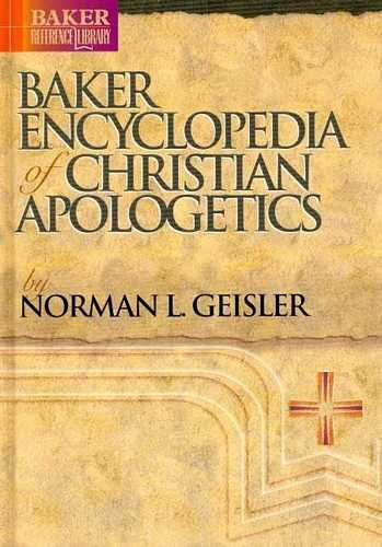 Norman Geisler - Baker Encyclopedia of Christian Apopogetics