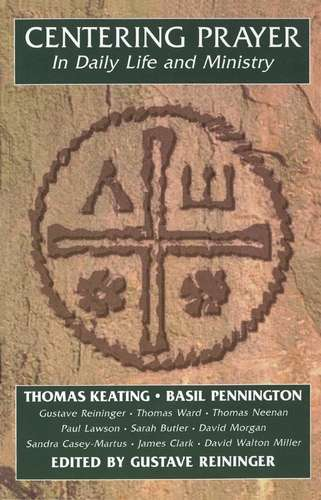 Thomas Keating - Centering Prayer - In Daily Life and Ministry