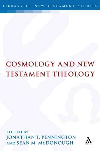 J. Pennington - Cosmology and the New Testament Theology