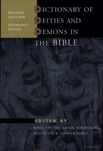 K. van der Toorn - Dictionary of Deities and Demons in the Bible