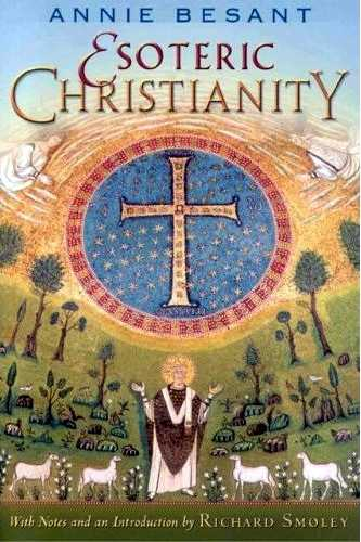 Annie Besant - Esoteric Christianity