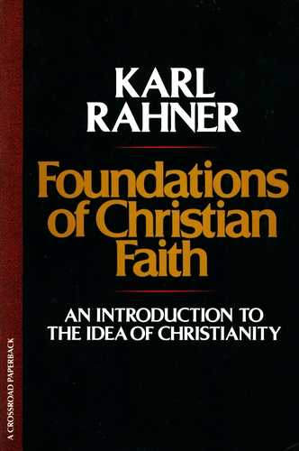 Karl Rahner - Foundations of the Christian Faith