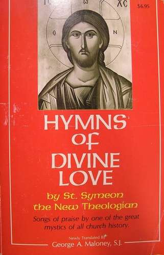 St. Symeon the New Theologian - Hymns of Divine Love
