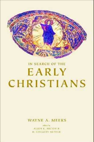 Wayne A. Meeks - In Search of the Early Christians