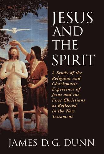 James D.G. Dunn - Jesus and the Spirit