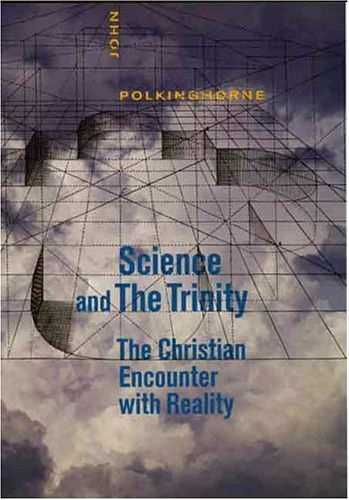 John Polkinghorne - Science and the Trinity