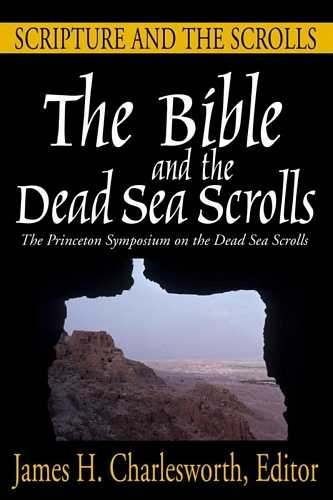 James Charlesworth - The Bible and the Dead Sea Scrolls