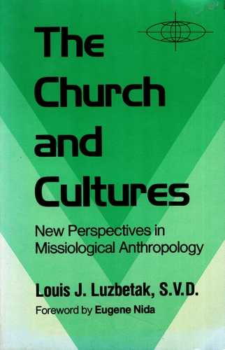 Luis J. Luzbetak - The Church and Cultures