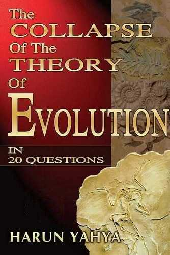Harun Yahya - The Collapse of the Theory of Evolution