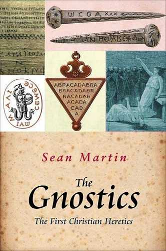 Sean Martin - The Gnostics - The First Christian Heretics