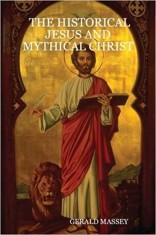 Gerald Massey - The Historical Jesus and Mythical Christ