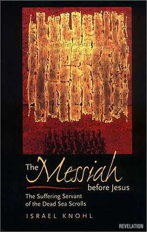 I. Knohl - The Messiah before Jesus